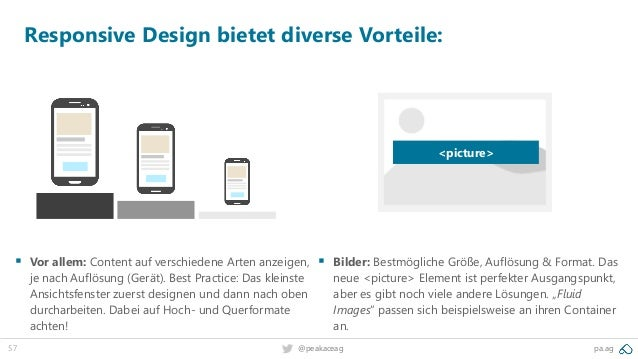 57 pa.ag@peakaceag Responsive Design bietet diverse Vorteile: ▪ Vor allem: Content auf verschiedene Arten anzeigen, je nac...