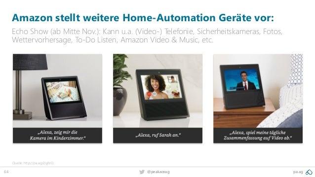 64 @peakaceag pa.ag Amazon stellt weitere Home-Automation Geräte vor: Echo Show (ab Mitte Nov.): Kann u.a. (Video-) Telefo...