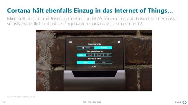 66 @peakaceag pa.ag Cortana hält ebenfalls Einzug in das Internet of Things… Microsoft arbeitet mit Johnson Controls an GL...