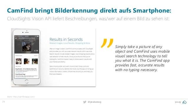 71 @peakaceag pa.ag CamFind bringt Bilderkennung direkt aufs Smartphone: CloudSights Vision API liefert Beschreibungen, wa...