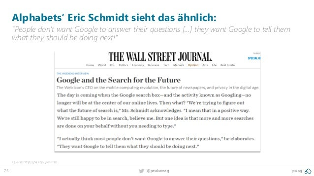 """75 pa.ag@peakaceag Alphabets' Eric Schmidt sieht das ähnlich: """"People don't want Google to answer their questions […] they..."""