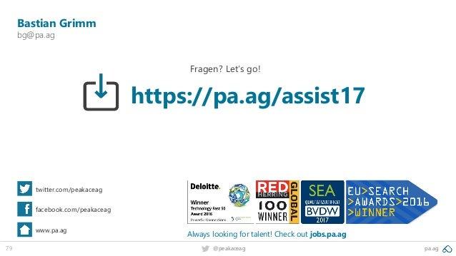 79 pa.ag@peakaceag Bastian Grimm bg@pa.ag twitter.com/peakaceag facebook.com/peakaceag www.pa.ag Fragen? Let's go! Always ...