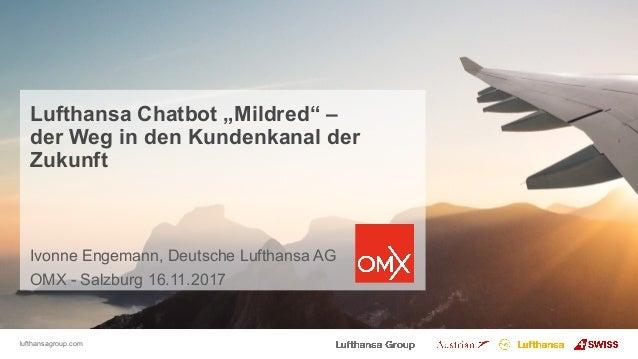 """lufthansagroup.com Lufthansa Chatbot """"Mildred"""" – der Weg in den Kundenkanal der Zukunft Ivonne Engemann, Deutsche Lufthans..."""