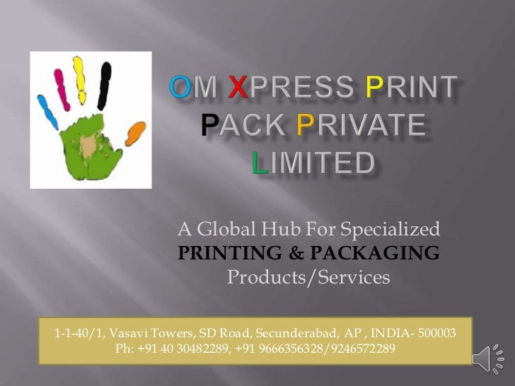 A Global Hub For Specialized                    PRINTING & PACKAGING                         Products/Services1-1-40/1, Va...
