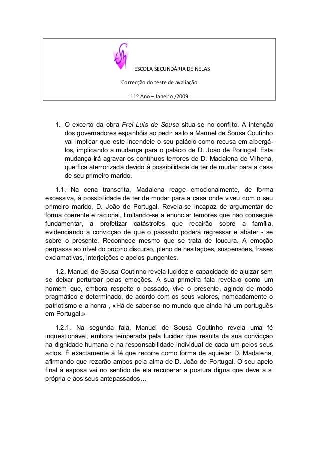 ESCOLA SECUNDÁRIA DE NELAS Correcção do teste de avaliação 11º Ano – Janeiro /2009 1. O excerto da obra Frei Luís de Sousa...