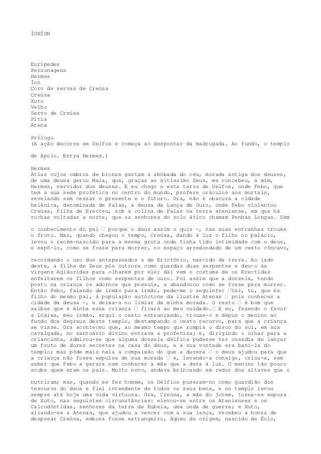 ÍONÍONEurípedesPersonagensHermesÍonCoro de servas de CreúsaCreúsaXutoVelhoServo de CreúsaPítiaAtenaPrólogo(A ação decorre ...