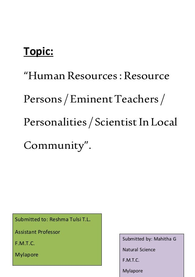 "Topic: ""HumanResources : Resource Persons / EminentTeachers / Personalities / Scientist InLocal Community"". Submitted by: ..."