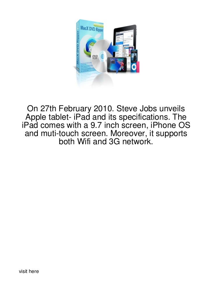 On 27th February 2010. Steve Jobs unveils  Apple tablet- iPad and its specifications. The iPad comes with a 9.7 inch scree...
