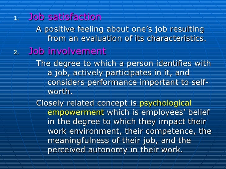 autonomy and job satisfaction Autonomy in the workplace refers to how much freedom employees have while working for some organizations, autonomy means employees are.
