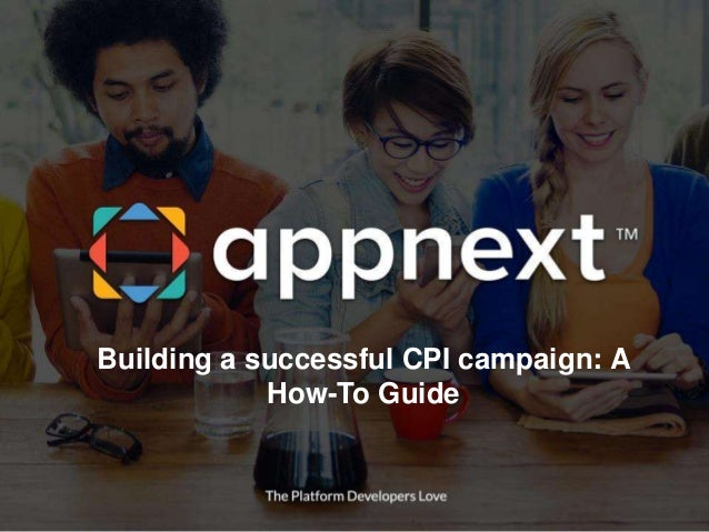Building a successful CPI campaign: A How-To Guide