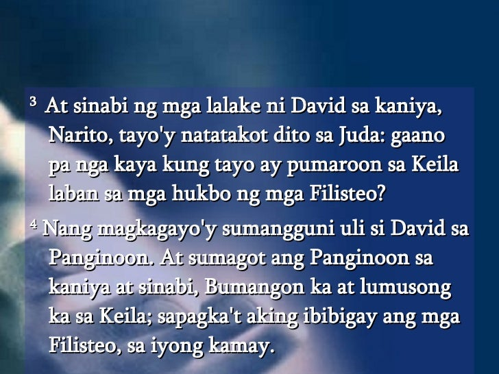 <ul><li>3  At sinabi ng mga lalake ni David sa kaniya, Narito, tayo'y natatakot dito sa Juda: gaano pa nga kaya kung tayo ...