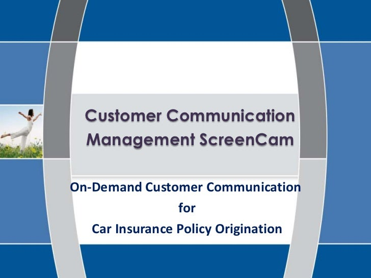 Customer Communication Management ScreenCam <br />On-Demand Customer Communication<br /> for<br /> Car Insurance Policy Or...