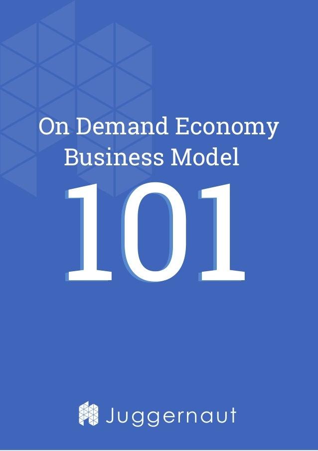 Juggernaut On Demand Economy Business Model 101101