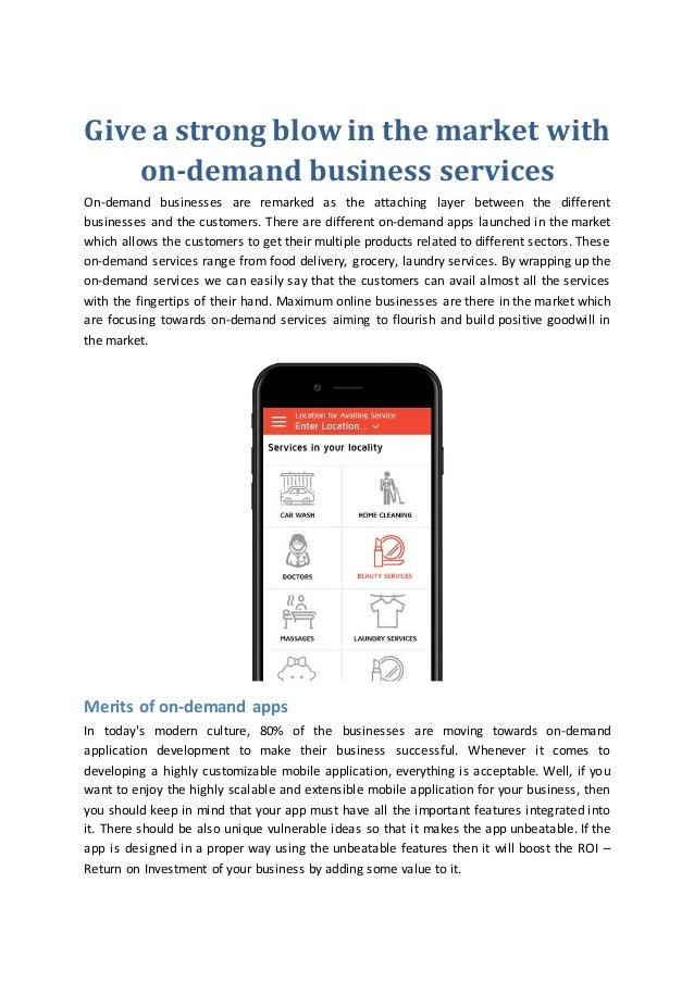 Give a strong blow in the market with on-demand business services On-demand businesses are remarked as the attaching layer...