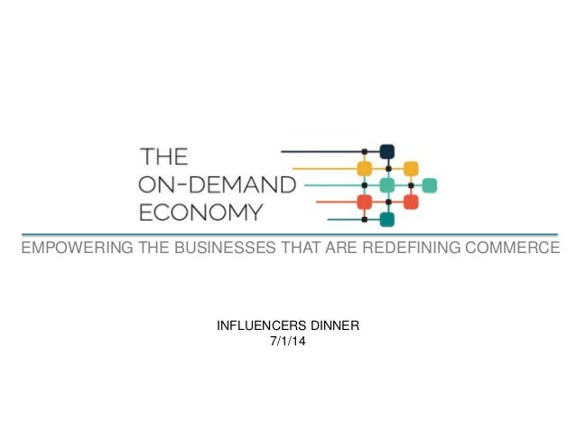 EMPOWERING THE BUSINESSES THAT ARE REDEFINING COMMERCE INFLUENCERS DINNER 7/1/14