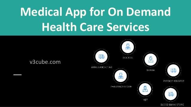 Medical App for On Demand Health Care Services v3cube.com