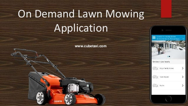 On Demand Lawn Mowing Application www.cubetaxi.com