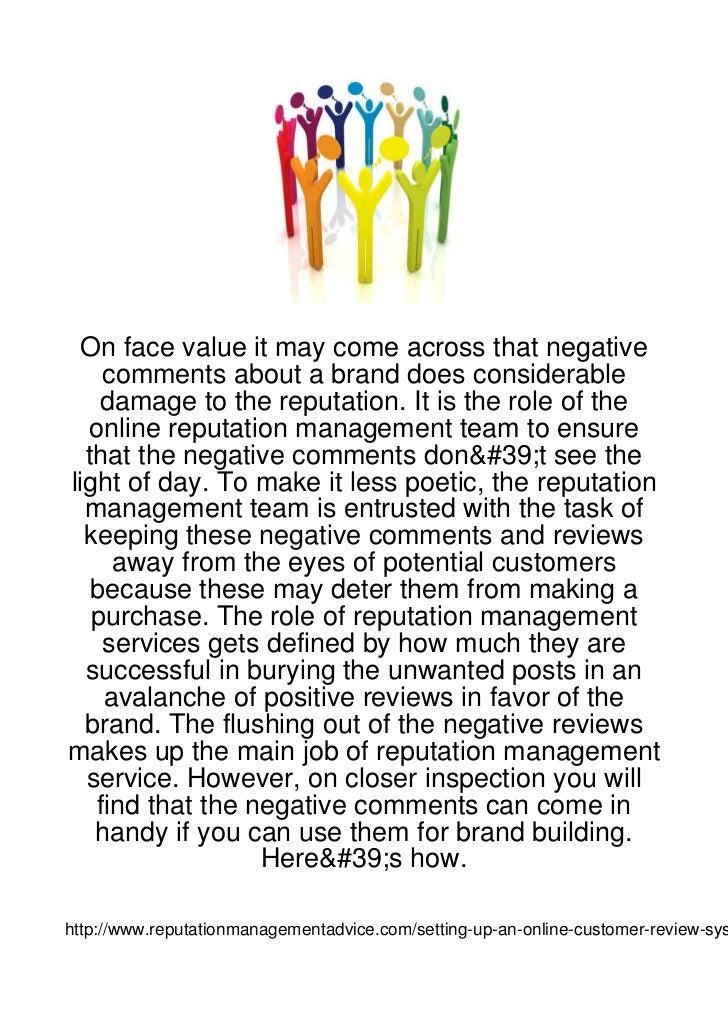 On face value it may come across that negative    comments about a brand does considerable    damage to the reputation. It...