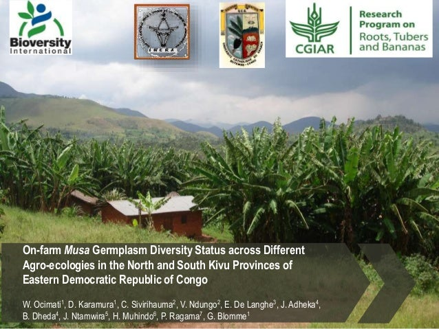 On-farm Musa Germplasm Diversity Status across Different Agro-ecologies in the North and South Kivu Provinces of Eastern D...