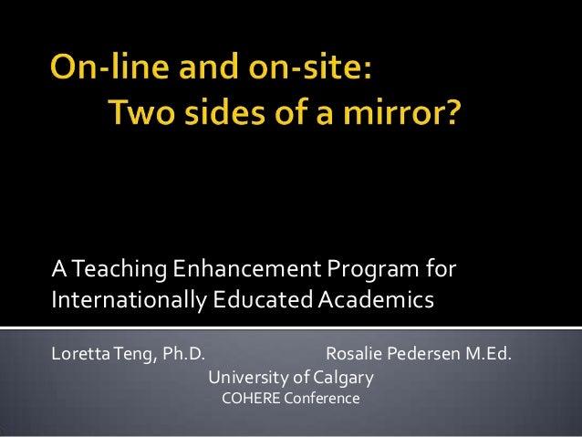 A Teaching Enhancement Program forInternationally Educated AcademicsLoretta Teng, Ph.D.                  Rosalie Pedersen ...