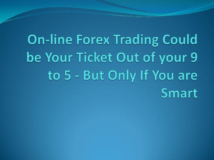 It is true; on the web Forex trading can make you a substantial quantity of cash. But just like in any enterprise, you've ...