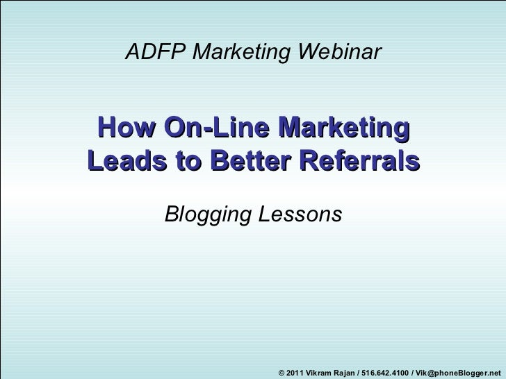 How On-Line Marketing Leads to Better Referrals ADFPMarketing Webinar Blogging Lessons