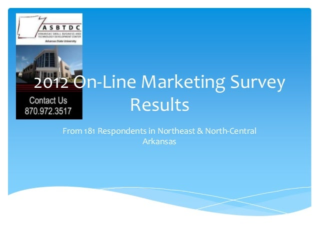 2012 On-Line Marketing Survey           Results   From 181 Respondents in Northeast & North-Central                      A...