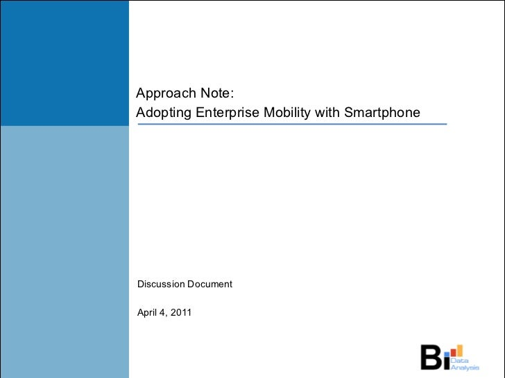 Approach Note: Adopting Enterprise Mobility with Smartphone Discussion Document April 4, 2011