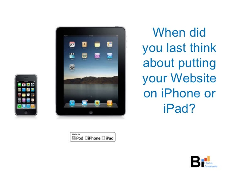 When did you last think about putting your Website on iPhone or iPad?