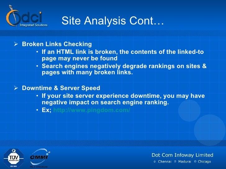 Site Analysis Cont… <ul><li>Broken Links Checking </li></ul><ul><ul><ul><li>If an HTML link is broken, the contents of the...