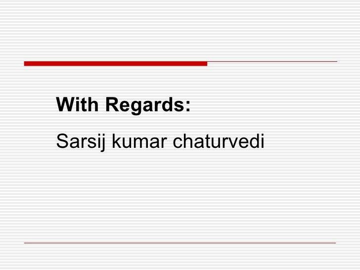 With Regards: Sarsij kumar chaturvedi