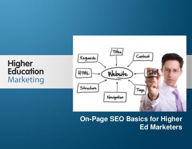 On-Page SEO Basics for Higher Ed Marketers Slide 1 On-Page SEO Basics for Higher Ed Marketers