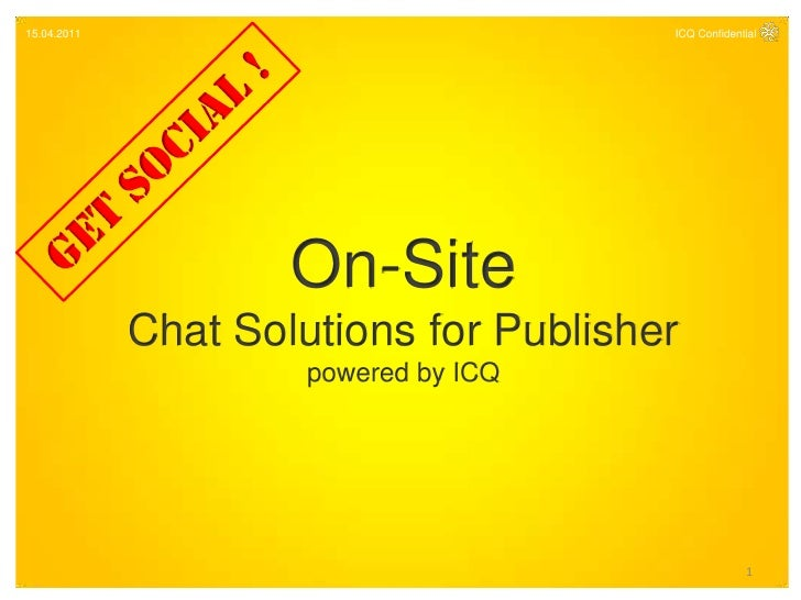 15.04.2011                              ICQ Confidential                     On-Site             Chat Solutions for Publis...