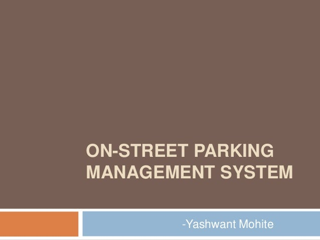 ON-STREET PARKING MANAGEMENT SYSTEM -Yashwant Mohite