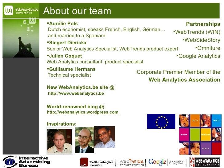 About our team <ul><li>Aurélie Pols   Dutch economist, speaks French, English, German…   and married to a Spaniard  </li><...