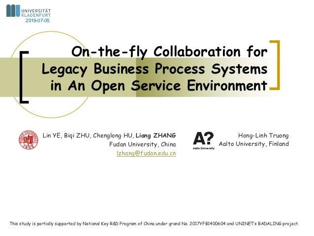 Lin YE, Biqi ZHU, Chenglong HU, Liang ZHANG Fudan University, China lzhang@fudan.edu.cn On-the-fly Collaboration for Legac...