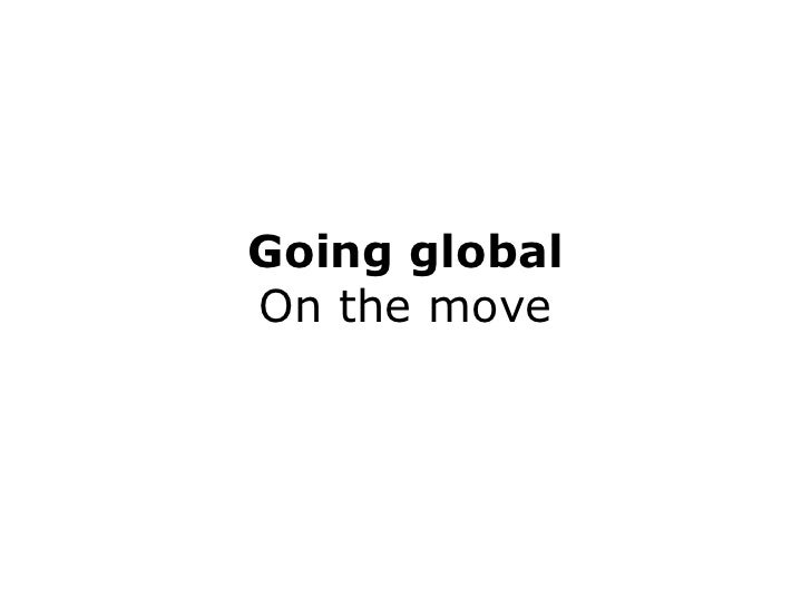 Going global On the move