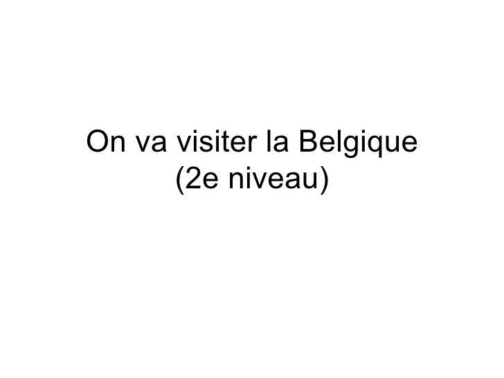 On va visiter la Belgique (2e niveau)