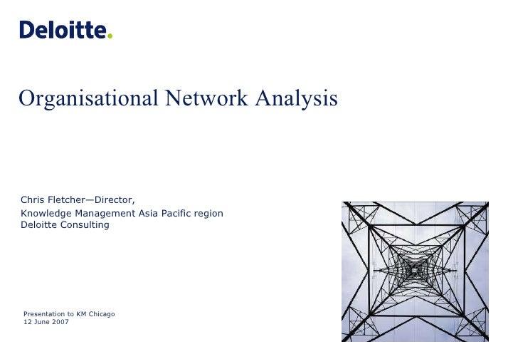 Presentation to KM Chicago 12 June 2007 Chris Fletcher—Director,  Knowledge Management Asia Pacific region Deloitte Consul...