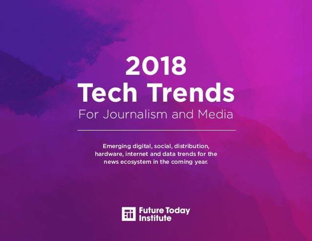 2018] Tech Trends For Journalism and Media – The Future