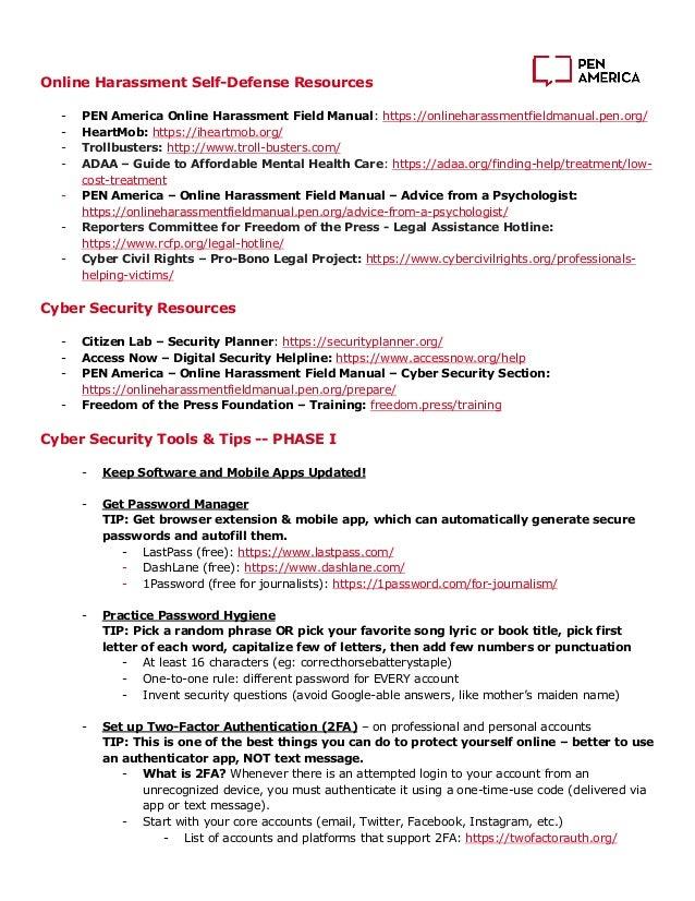 Online Harassment Self-Defense Resources - PEN America Online Harassment Field Manual: https://onlineharassmentfieldmanual...