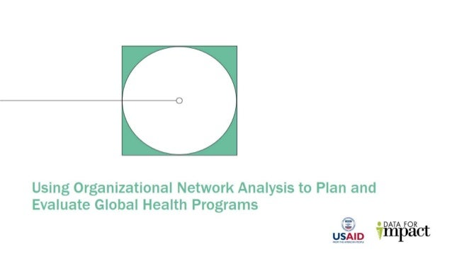 Using Organizational Network Analysis to Plan and Evaluate Global Health Programs