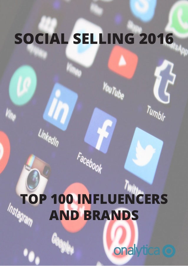 SOCIAL SELLING 2016 TOP 100 INFLUENCERS AND BRANDS