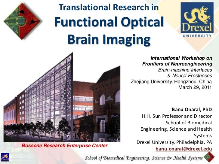 Translational Research in<br />Functional Optical <br />Brain Imaging<br />International Workshop on <br />Frontiers of Ne...