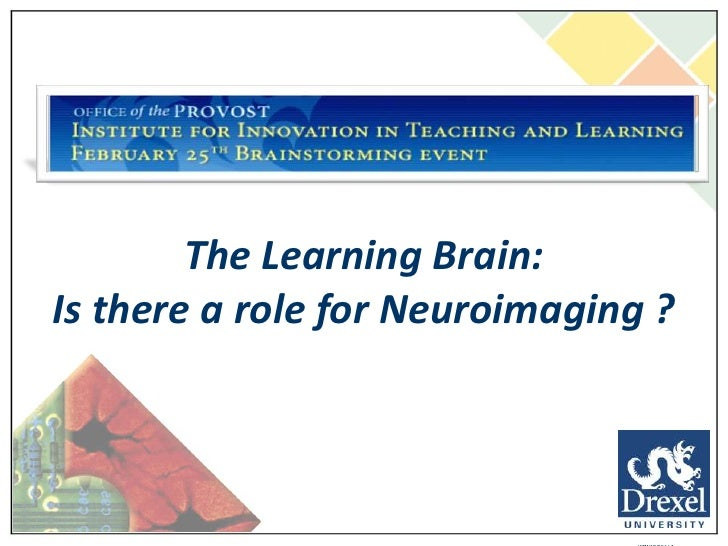 The Learning Brain:<br />Is there a role for Neuroimaging ?<br />