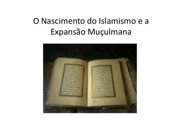 O Nascimento do Islamismo e a Expansão Muçulmana