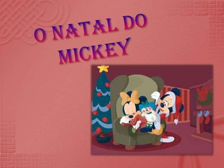 -Em sua casa mickey escolhia os melhores presentes para             dar de natal aos seus amigos                          ...