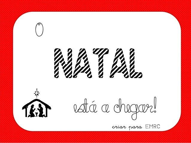 O  NATAL es a chegar! tá criar para EMRC