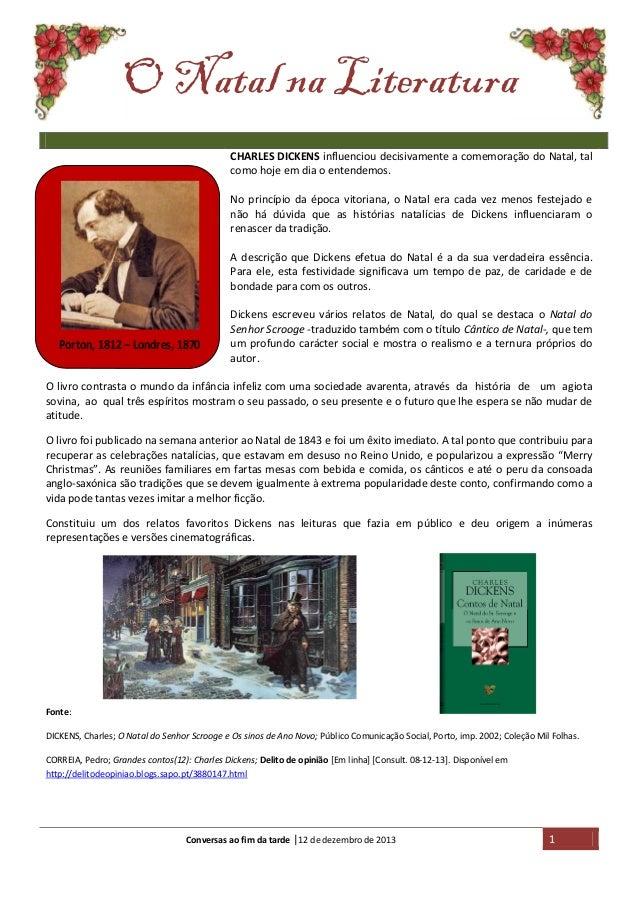 O Natal na Literatura CHARLES DICKENS influenciou decisivamente a comemoração do Natal, tal como hoje em dia o entendemos....