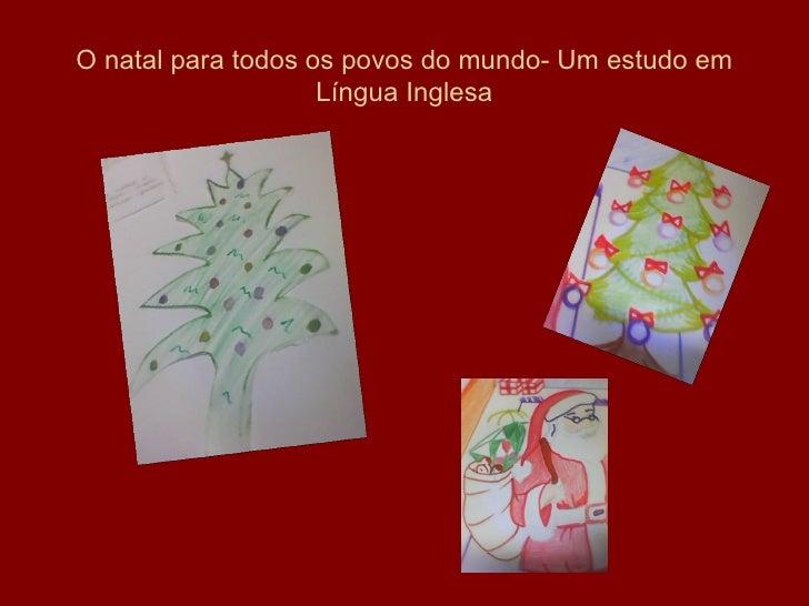 O natal para todos os povos do mundo- Um estudo em                    Língua Inglesa